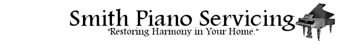 "Smith Piano Servicing - ""Restoring Harmony in Your Home."""